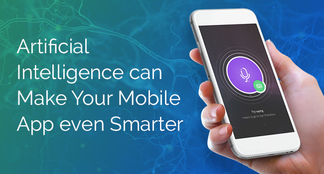 Artificial Intelligence can Make Your Mobile App even Smarter - Image 1