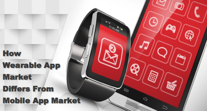 How Wearable App Market Differs from Mobile App Market? - Image 1