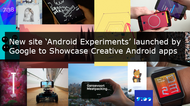 New site âAndroid Experimentsâ launched by Google to Showcase Creative Android apps - Image 1