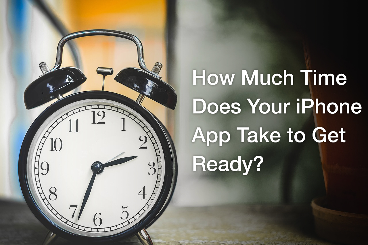 How Much Time Does Your iPhone App Take to Get Ready? - Image 1