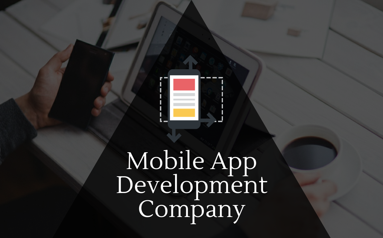 Mobile App Development Company : Uplifting Your Business at New Levels! - Image 1