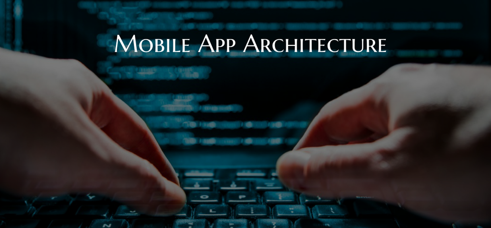 3 Significant Checklist To Define Best Mobile App Architecture - Image 1