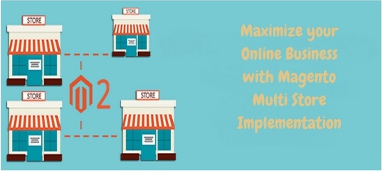 Maximize your Online Business with Magento Multi Store Implementation - Image 1