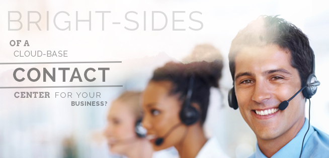 Bright-Sides of a Cloud-Base Contact Center for your Business - Image 1