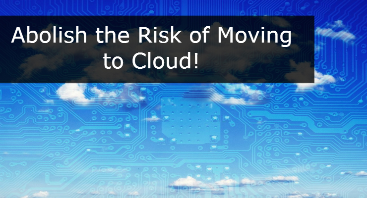 Abolish the Risk of Moving to Cloud! - Image 1