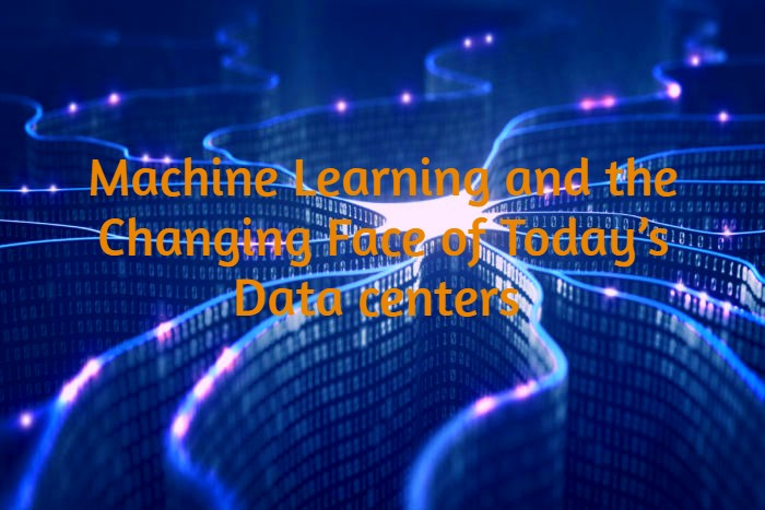 Machine Learning and the Changing Face of Today's Data centers  - Image 1