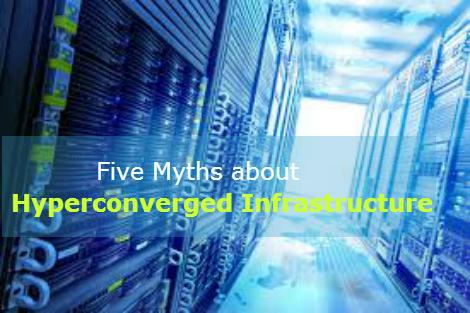 Myths You Probably Don't Know About Hyperconverged Infrastructure - Image 1