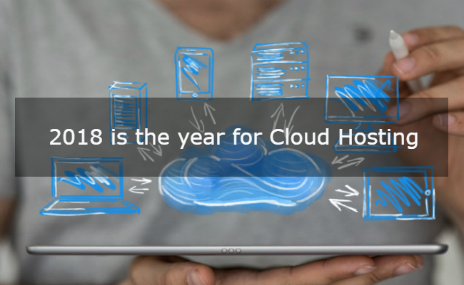 2018 is the year for Cloud Hosting - Image 1