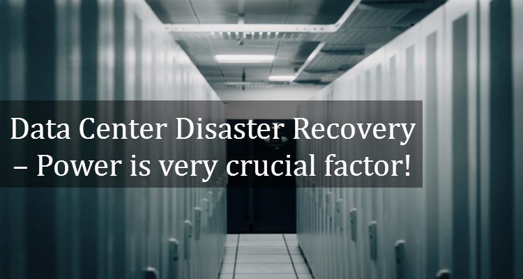 Data Center Disaster Recovery – Power is very crucial factor! - Image 1