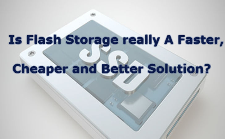 Is Flash Storage really A Faster, Cheaper and Better Solution? - Image 1