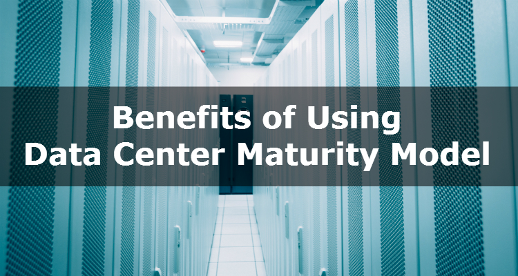 Benefits of Using Data Center Maturity Model - Image 1