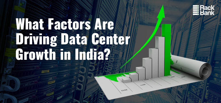 What Factors Are Driving Data Center Growth in India? - Image 1