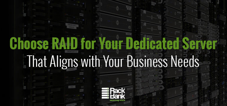 Choose RAID for Your Dedicated Server That Aligns with Your Business Needs - Image 1