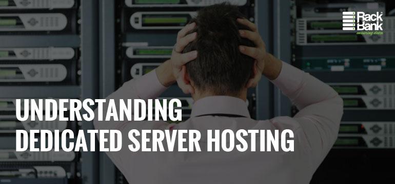 Understanding Dedicated Server Hosting - Image 1