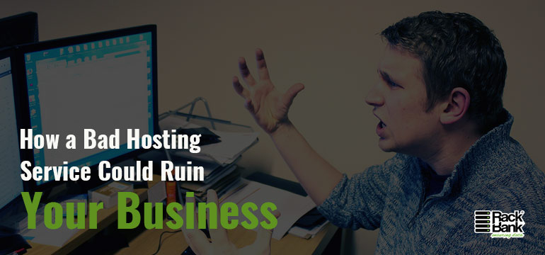 How a Bad Hosting Service Could Ruin Your Business - Image 1