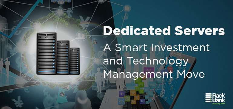 Why Dedicated Servers are Known as Smart Investment and Technology Management Move - Image 1