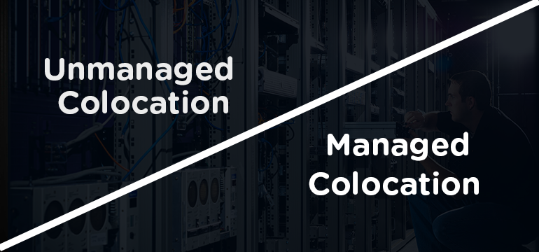 Managed vs Unmanaged Colocation: Which is Right for your Business? - Image 1