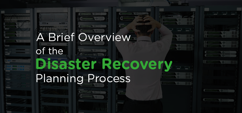 A Brief Overview of the Disaster Recovery Planning Process - Image 1