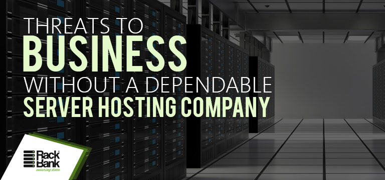 Threats To Business Without A Dependable Server Hosting Company - Image 1