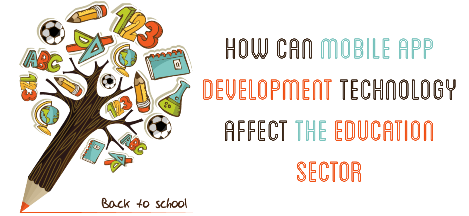 How can Mobile App Development Technology affect the Education Sector - Image 1