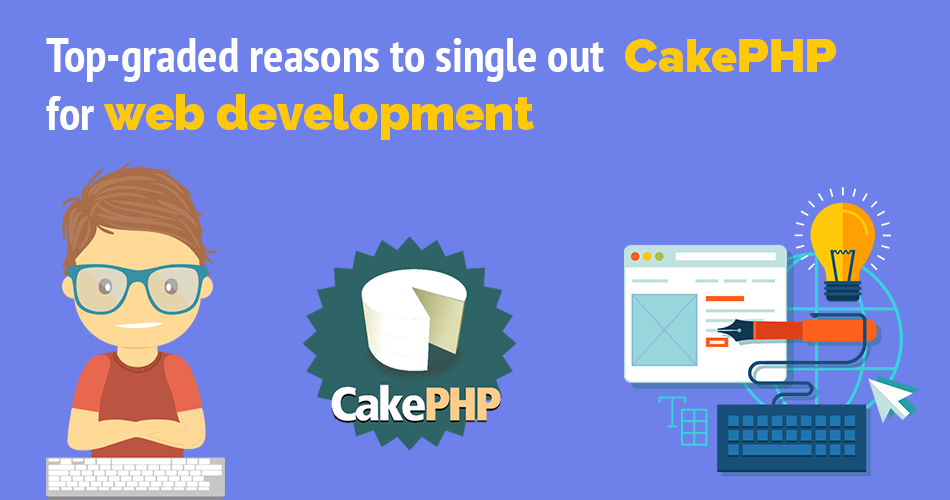 Top-Graded Reasons to Single Out CakePHP for Web Development - Image 1