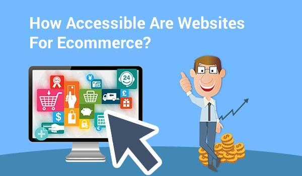 How Accessible Are Websites For Ecommerce? - Image 1