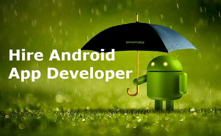 Some Good Reasons Why You Should Hire An Android App Developers - Image 1