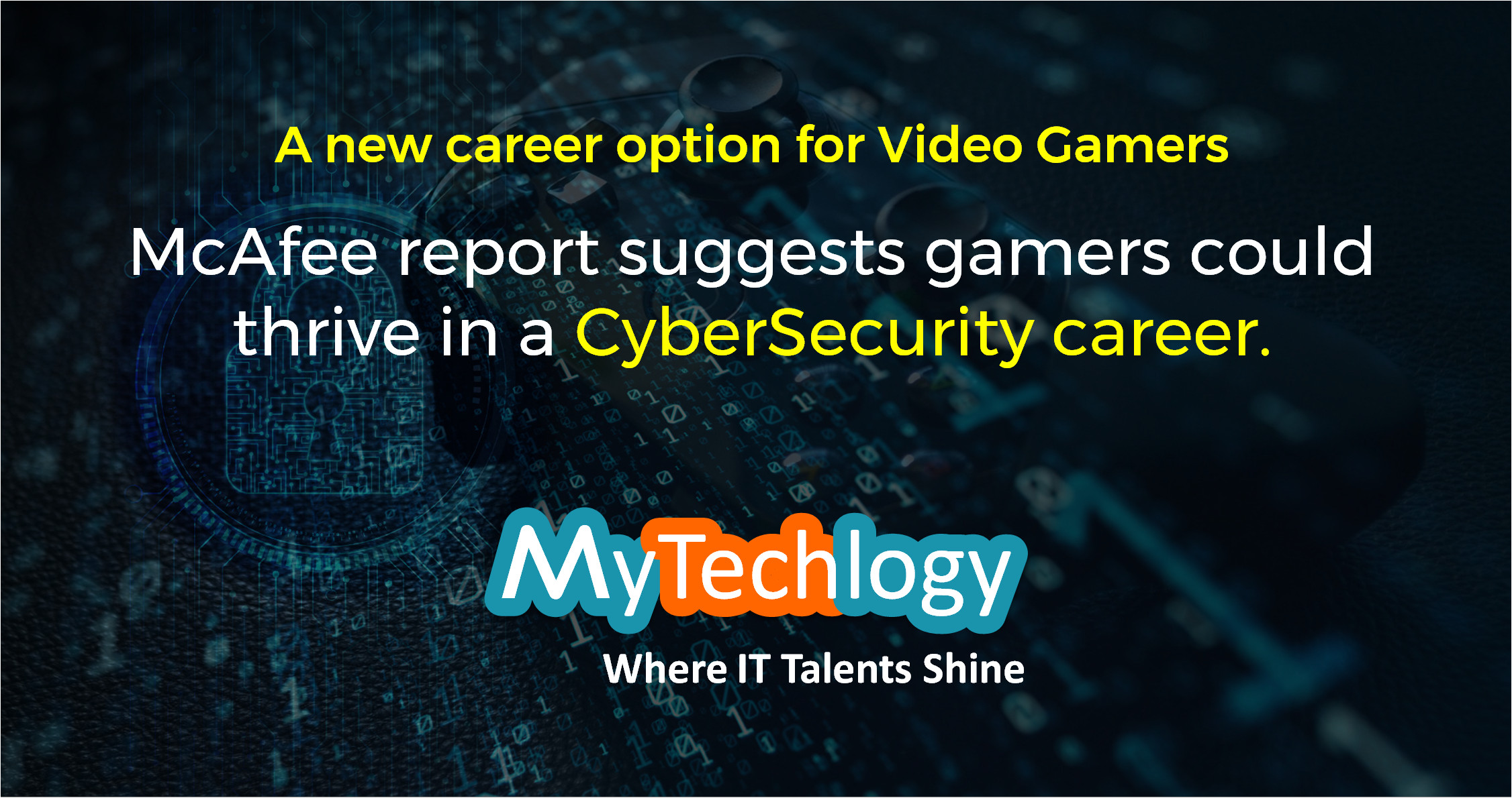 A new career option for Video Gamers, McAfee report suggests gamers could thrive in a cybersecurity career - Image 1
