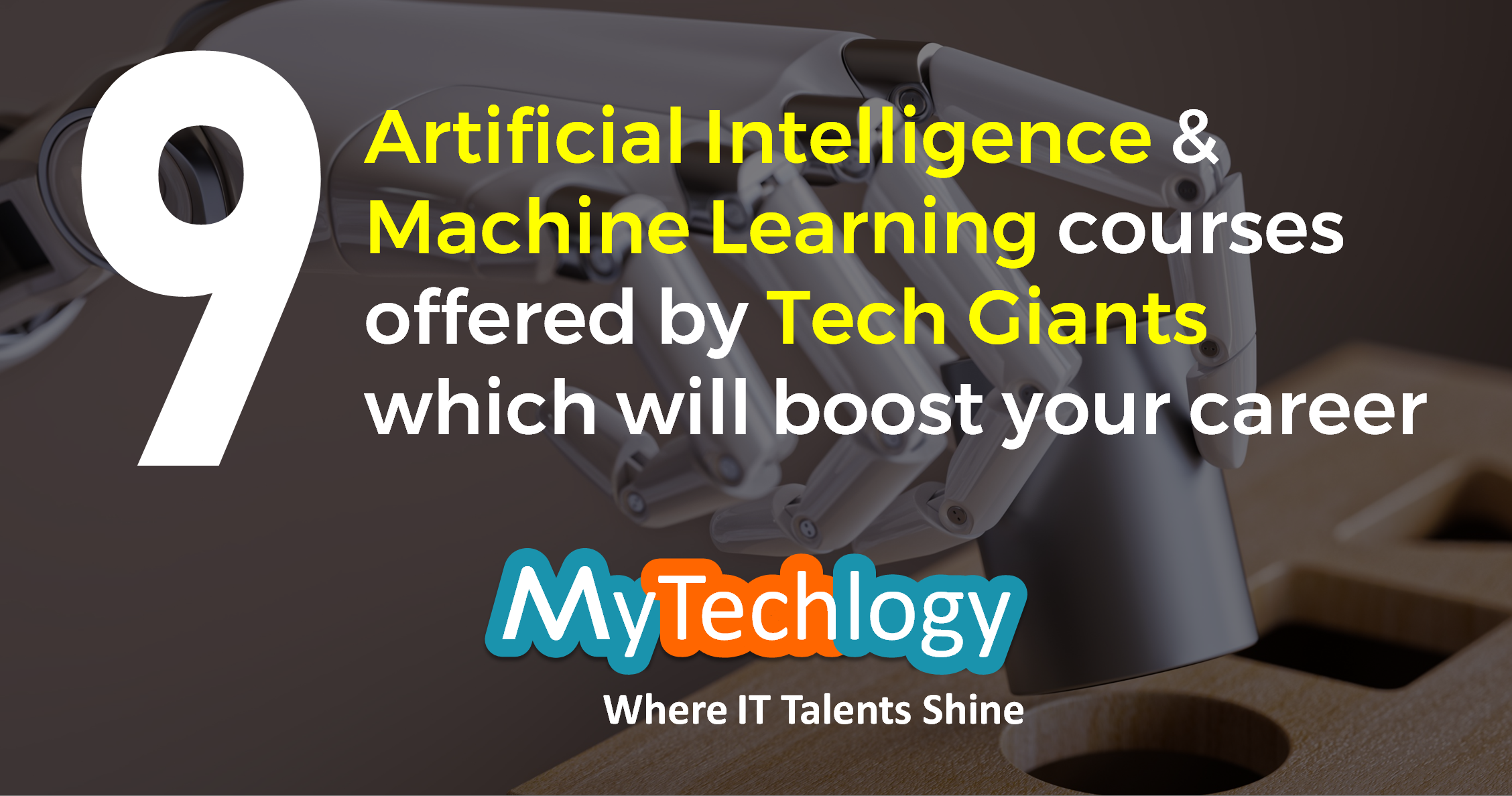 9 Artificial Intelligence and Machine Learning courses offered by Tech Giants which will boost your career - Image 1