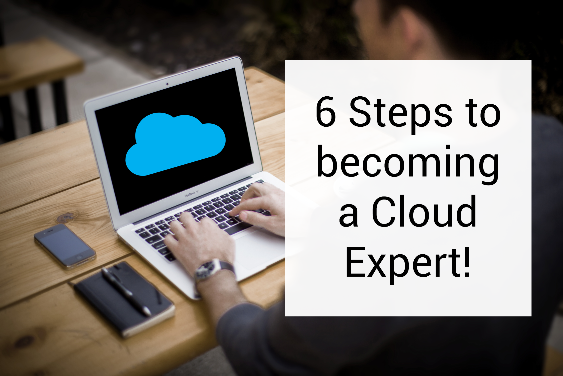 6 Steps to becoming a Cloud Expert! - Image 1
