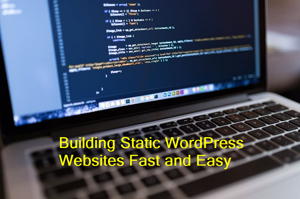 Building Static WordPress Websites Fast and Easy - Image 1