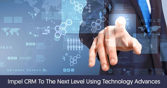 Impel CRM to the next Level using Technology Advances - Image 1