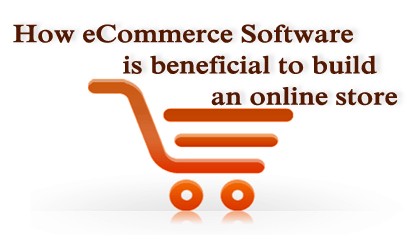 How eCommerce Software is beneficial to build an online store - Image 1