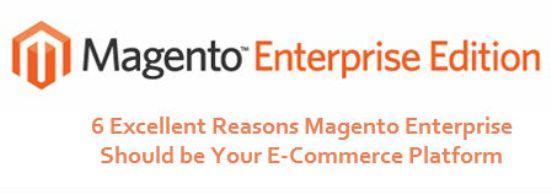 6 Excellent Reasons Magento Enterprise Should be Your E-Commerce Platform - Image 1