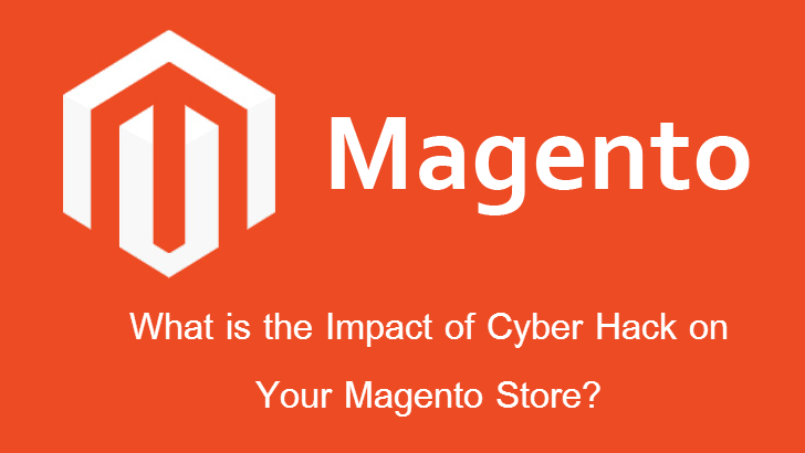 What is the Impact of Cyber Hack on Your Magento Store? - Image 1
