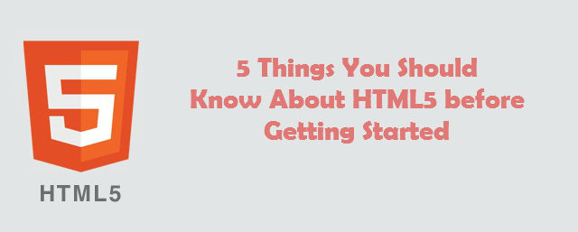 5 Things You Should Know About HTML5 before Getting Started - Image 1