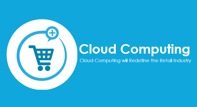 How Cloud Computing will Redefine the Retail Industry? - Image 1
