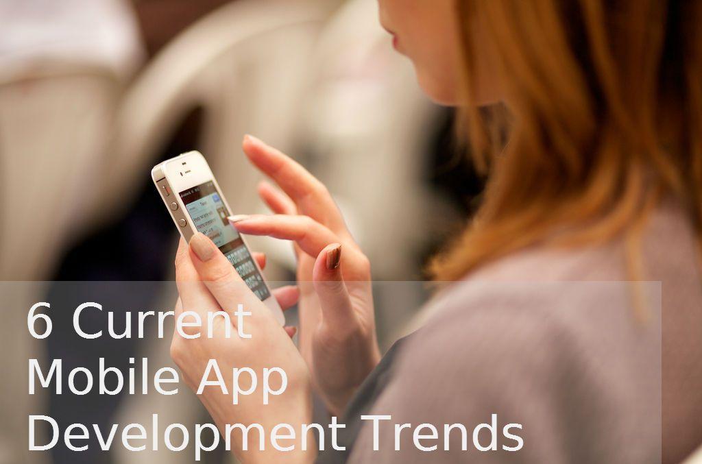 6 Current Mobile App Development Trends - Image 1