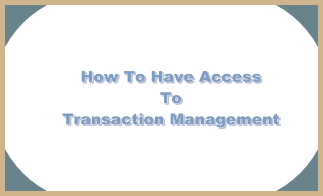 How To Have Access To Transaction Management - Image 1