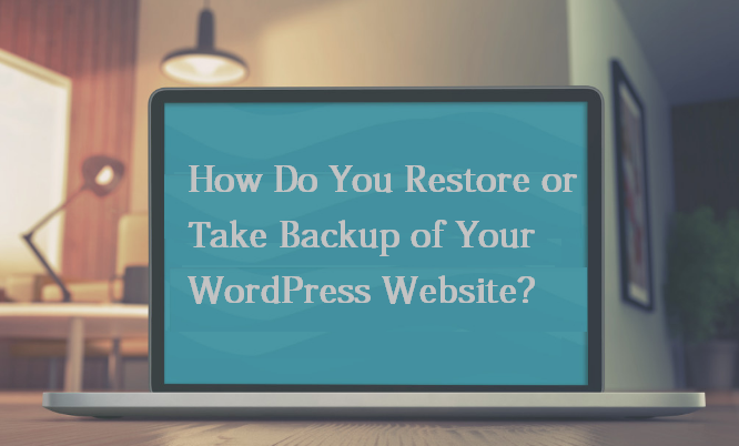 How Do You Restore or Take Backup of Your WordPress Website? - Image 1
