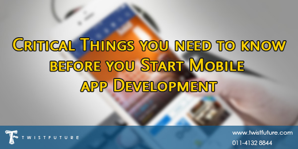 Critical Things you need to know before you Start Mobile app Development - Image 1