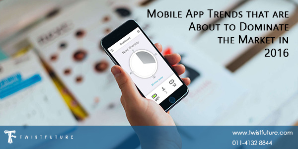 Mobile App Trends that are About to Dominate the Market in 2016 - Image 1