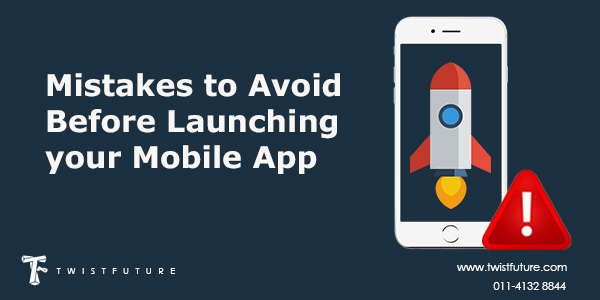 Mistakes to avoid before launching your Mobile App - Image 1