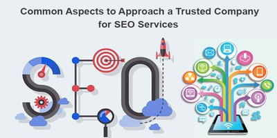 Common Aspects to Approach a Trusted Company for SEO Services - Image 1