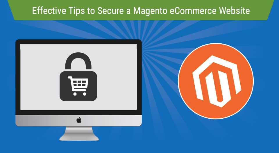 Effective Tips to Secure a Magento eCommerce Website - Image 1