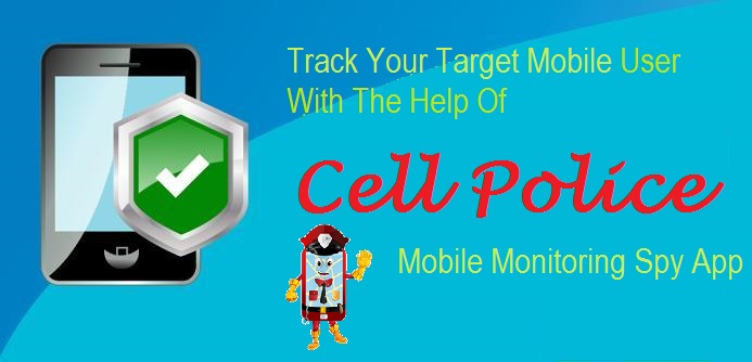 CellPolice Launched Most Advanced Mobile Tracking Spy App - Image 1