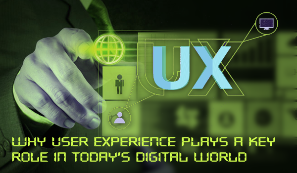 Why User Experience Plays a Key Role in Todayâs Digital World? - Image 1