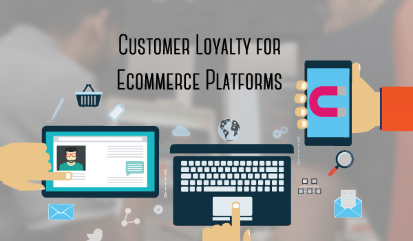 Highlighting Importance of Customer Loyalty for Ecommerce Platforms - Image 1