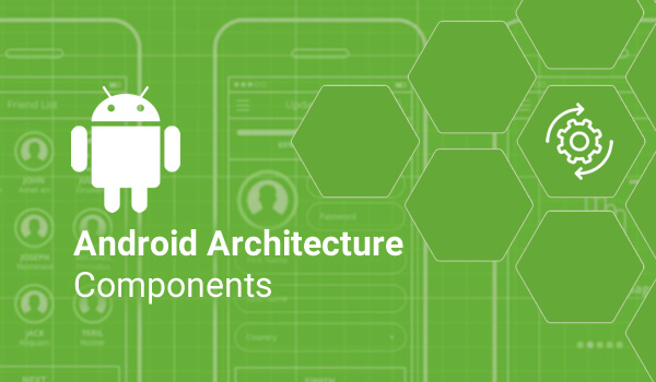 How Android Architecture Components can Help You Improve Your App's Design? - Image 1