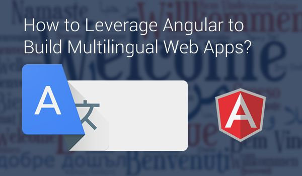 How to Leverage Angular to Build Multilingual Web Apps? - Image 1